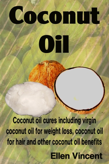 Coconut Oil ebook by Ellen Vincent