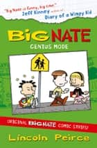 Big Nate Compilation 3: Genius Mode (Big Nate) ebook by Lincoln Peirce