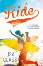Blue: Ride - Book 3 ebook by Lisa Glass