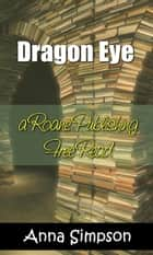 Dragon Eye ebook by Anna Simpson