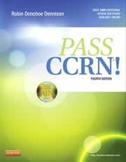PASS CCRN®! ebook by Robin Donohoe Dennison