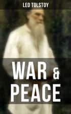 WAR & PEACE - The Original Maude Translation ebook by Leo Tolstoy
