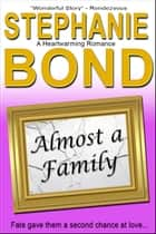 Almost a Family - a heartwarming romance ebook by Stephanie Bond