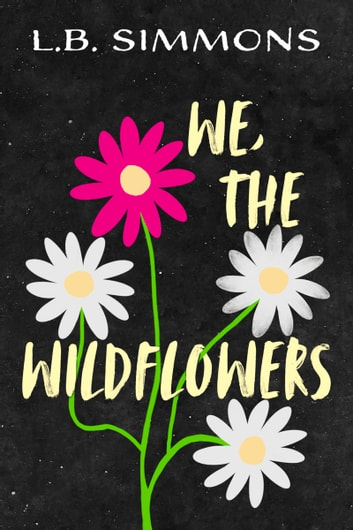 We, the Wildflowers ebook by L.B. Simmons