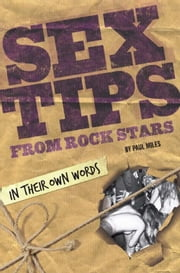 Sex Tips from Rock Stars ebook by Paul Miles