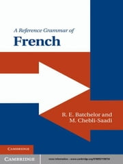 A Reference Grammar of French ebook by R. E. Batchelor,M. Chebli-Saadi