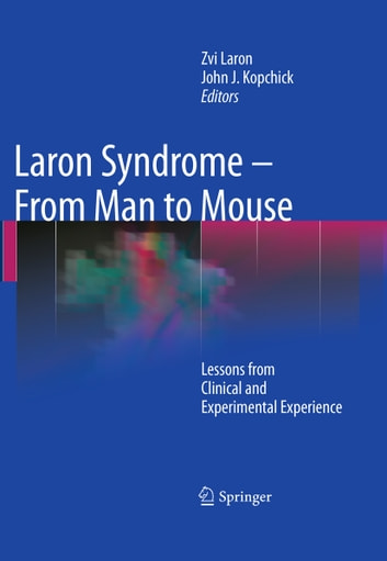 Laron Syndrome - From Man to Mouse - Lessons from Clinical and Experimental Experience ebook by