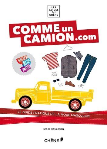 Comme un camion : le guide de la mode masculine ebook by Serge Massignan