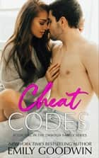 Cheat Codes - A Dawson Family Series, #1 ebook by Emily Goodwin