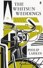 The Whitsun Weddings eBook by Philip Larkin