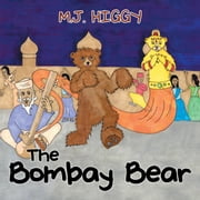 The Bombay Bear ebook by M.J.Higgy