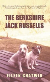 The Berkshire Jack Russells ebook by Eileen Chatwin