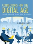 Connections for the Digital Age ebook by E. Bryan Carne