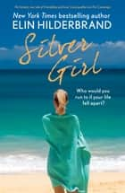 Silver Girl ebook by Elin Hilderbrand