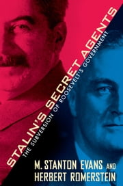 Stalin's Secret Agents - The Subversion of Roosevelt's Government ebook by M. Stanton Evans,Herbert Romerstein