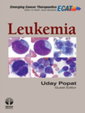 Leukemia ebook by Uday R. Popat, MD, MRCP, FRCPath, FACP,Jame Abraham, MD, FACP