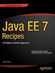 Java EE 7 Recipes - A Problem-Solution Approach ebook by Josh Juneau