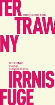 Irrnisfuge ebook by Peter Trawny
