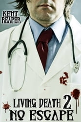 Living Death 2: No Escape (Horror, Zombie Apocalypse, Drama, Sequel) ebook by Kent Reaper