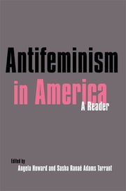 Antifeminism in America - A Historical Reader ebook by Gillian Swanson