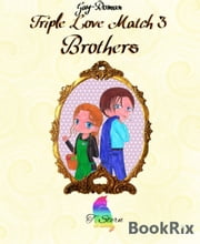 Triple Love Match 3 - Brothers ebook by T. Stern