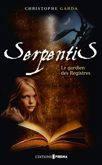 Serpentis Le gardien des registres ebook by Christophe Garda