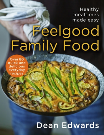 Feelgood Family Food ebook by Dean Edwards