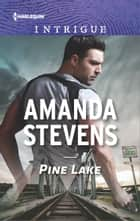 Pine Lake ebook by Amanda Stevens
