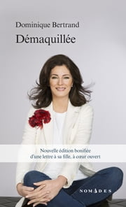 Démaquillée ebook by Dominique Bertrand