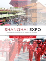 Shanghai Expo - An International Forum on the Future of Cities ebook by