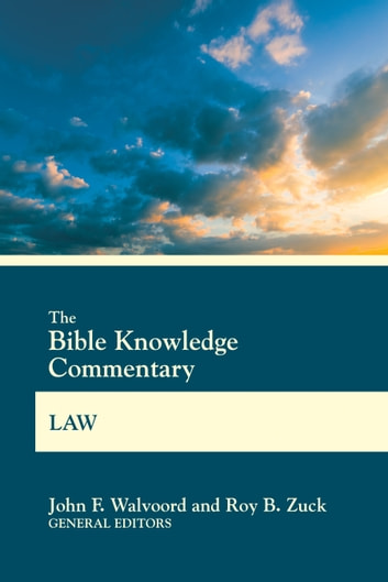 The Bible Knowledge Commentary Law ebook by John F. Walvoord,Roy B. Zuck