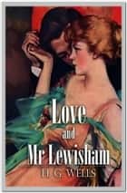 Love and Mr. Lewisham ebook by H. G. Wells