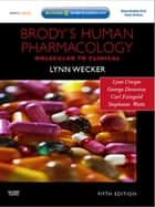 Brody's Human Pharmacology - E-Book ebook by Carl Faingold, Stephanie Watts, PhD,...