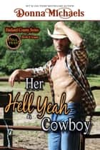 Her Hell Yeah Cowboy - Harland County Series, #8 ebook by Donna Michaels