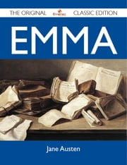 Emma - The Original Classic Edition ebook by Austen Jane