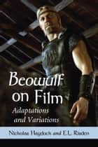 Beowulf on Film ebook by Nickolas Haydock,E.L. Risden