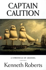 Captain Caution ebook by Kenneth Roberts