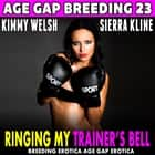 Ringing My Trainer's Bell : Age Gap Breeding 23 (Breeding Erotica Age Gap Erotica) audiobook by Kimmy Welsh
