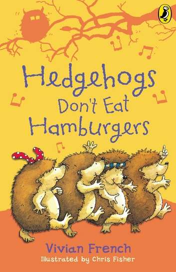 Hedgehogs Don't Eat Hamburgers eBook by Vivian French