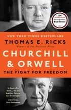 Churchill and Orwell - The Fight for Freedom ebook by