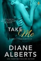 Take Me ebook by Diane Alberts