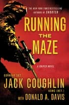 Running the Maze - A Sniper Novel ebook by Donald A. Davis, Sgt. Jack Coughlin