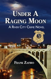 Under a Raging Moon ebook by Frank Zafiro