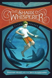 The Shark Whisperer ebook by Ellen Prager,Antonio Javier Caparo