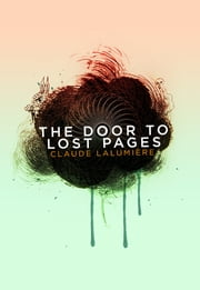 The Door to Lost Pages ebook by Claude Lalumiere