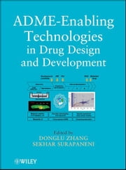 ADME-Enabling Technologies in Drug Design and Development ebook by Donglu Zhang,Sekhar Surapaneni