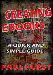 Creating ebooks ebook by Paul Hurst