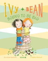 Ivy and Bean (Book 5) - Ivy and Bean Bound to Be Bad ebook by Annie Barrows