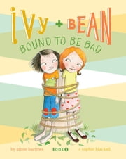 Ivy and Bean (Book 5) - Ivy and Bean Bound to Be Bad ebook by Annie Barrows,Sophie Blackall