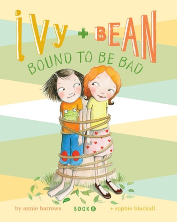 Ivy and bean book 5 ebook by annie barrows 9780811876551 ivy and bean book 5 ivy and bean bound to be bad ebook fandeluxe Images